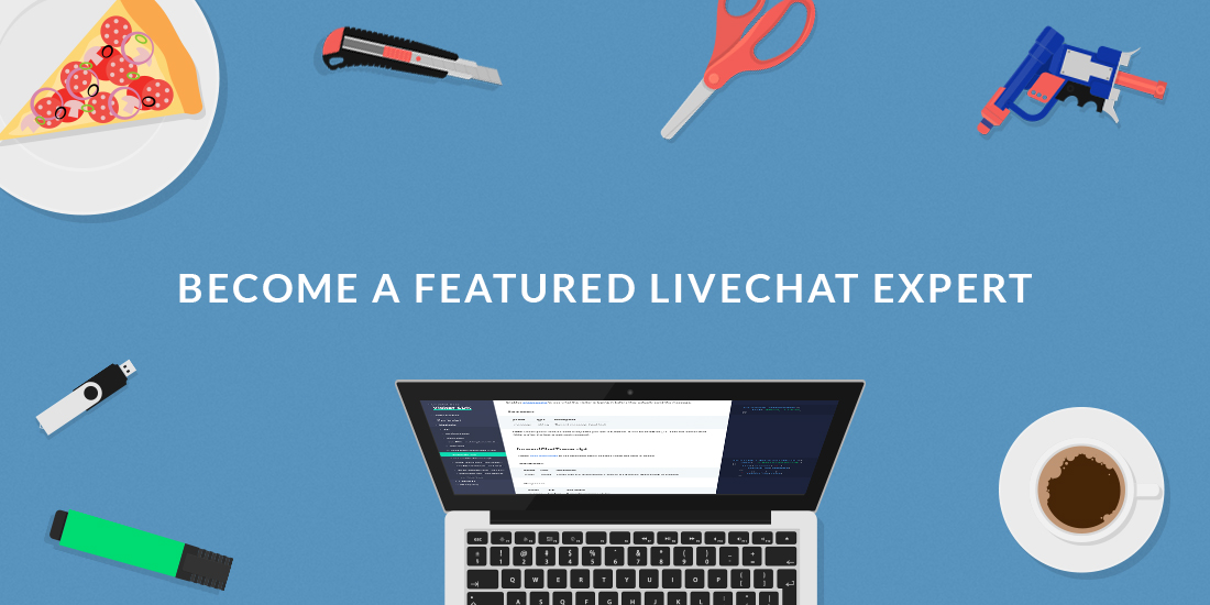 Become a featured LiveChat Expert