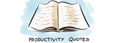 Productivity Quotes to Keep You Focused on Your Work