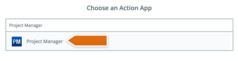 Choose Project Manager as an Action App