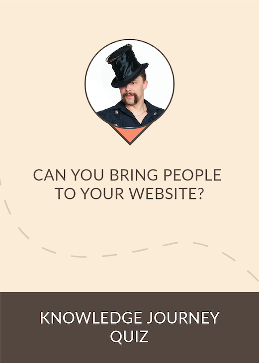 Quiz: Can you bring people to your website?